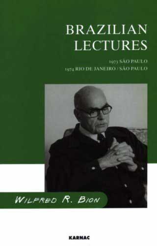 Уилфред Бион. Бразильские лекции. Сан-Паулу, 1973 год